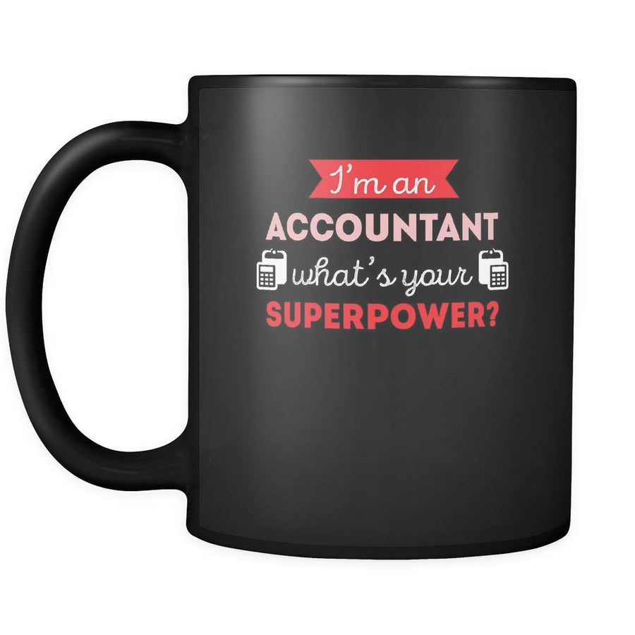 Accountant mug - I'm a accountant what's your superpower?-Drinkware-Teelime | shirts-hoodies-mugs