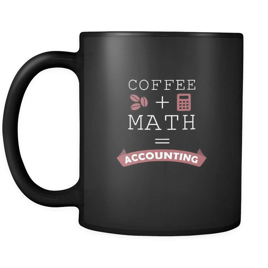 Accountant mugs Coffee + Math = Accounting mug - accountant gifts, accounting mug, accounting mugs (11oz) Black-Drinkware-Teelime | shirts-hoodies-mugs