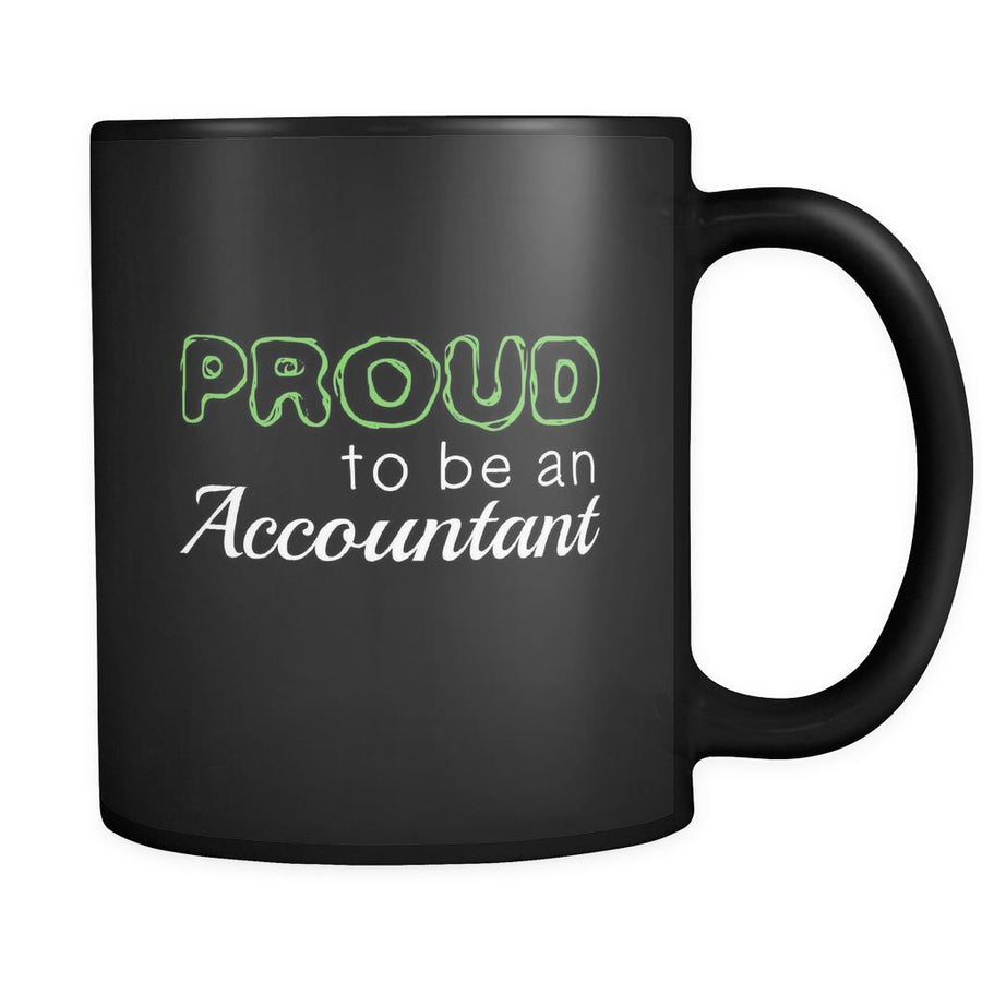 Accountant Proud To Be An Accountant 11oz Black Mug-Drinkware-Teelime | shirts-hoodies-mugs