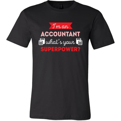 Accountant Shirt - I'm a Accountant, what's your superpower? - Profession Gift-T-shirt-Teelime | shirts-hoodies-mugs