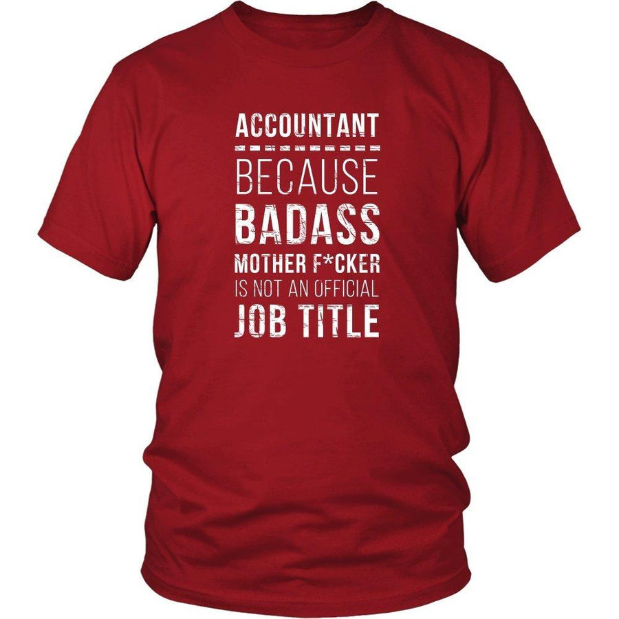Accountant T Shirt - Accountant because Badass mother f*cker is not an official job title-T-shirt-Teelime | shirts-hoodies-mugs