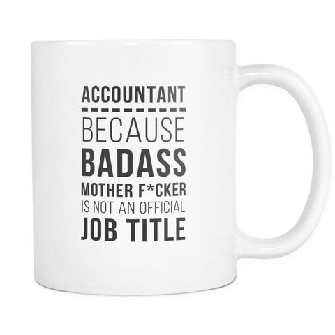 Accounting coffee cup- Accountant Mug Because Badass Mother F*cker is not an official job title-Drinkware-Teelime | shirts-hoodies-mugs
