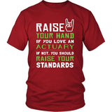 Actuary Shirt - Raise your hand if you love Actuary, if not raise your standards - Profession Gift-T-shirt-Teelime | shirts-hoodies-mugs