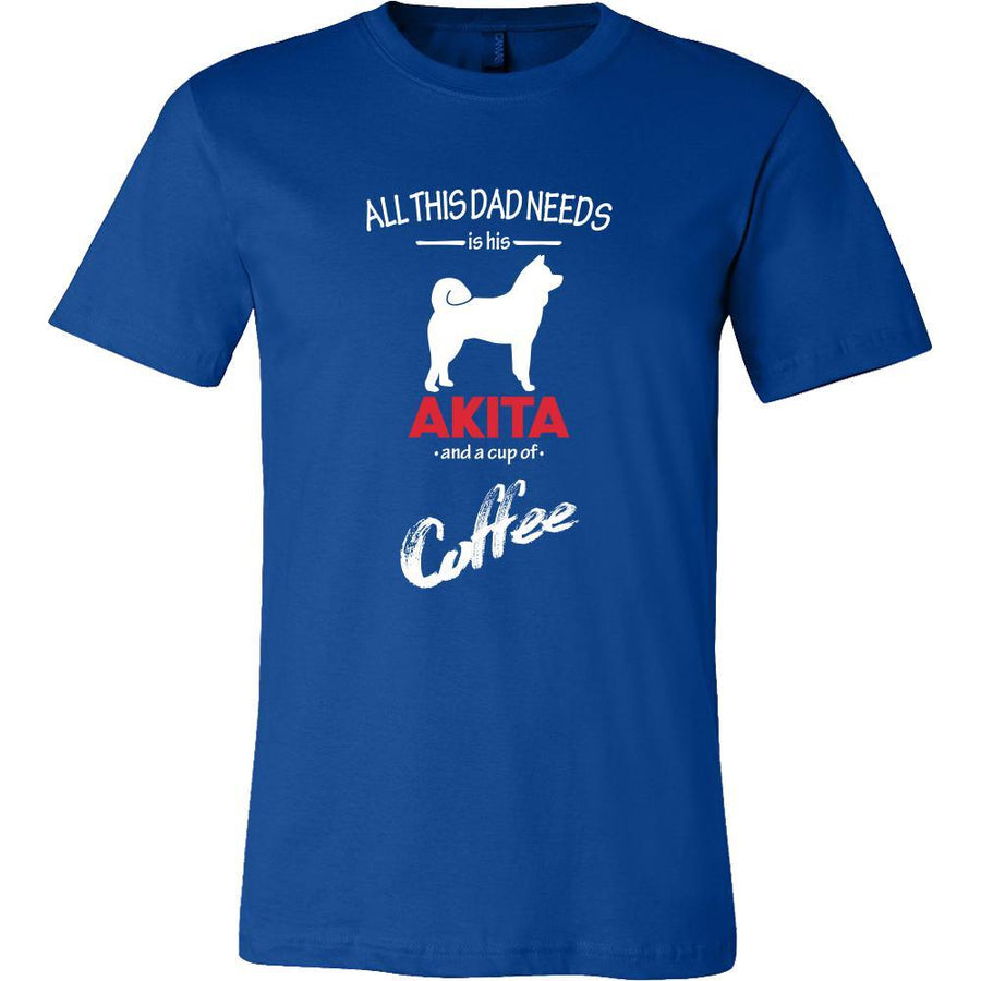 Akita Dog Lover Shirt - All this Dad needs is his Akita and a cup of coffee Father Gift