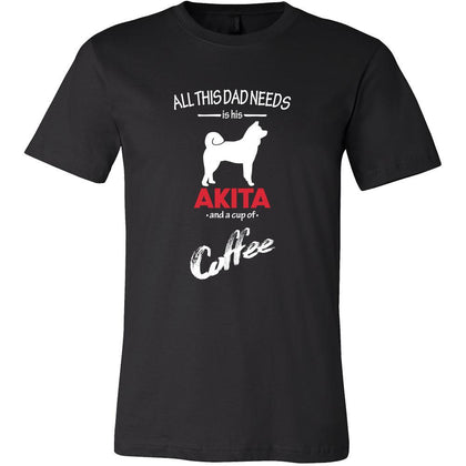 Akita Dog Lover Shirt - All this Dad needs is his Akita and a cup of coffee Father Gift-T-shirt-Teelime | shirts-hoodies-mugs