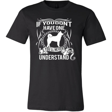 Akita Shirt - If you don't have one you'll never understand- Dog Lover Gift-T-shirt-Teelime | shirts-hoodies-mugs