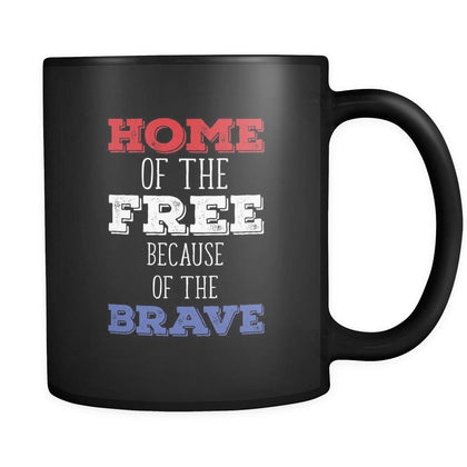 Americans Home of the free because of the brave 11oz Black Mug-Drinkware-Teelime | shirts-hoodies-mugs