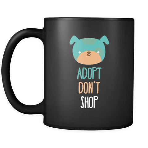 Animal Rescue Adopt don't shop - Dog 11oz Black Mug-Drinkware-Teelime | shirts-hoodies-mugs