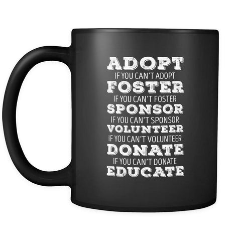 Animal Rescue Adopt Foster Sponsor Volunteer Donate Educate 11oz Black Mug-Drinkware-Teelime | shirts-hoodies-mugs