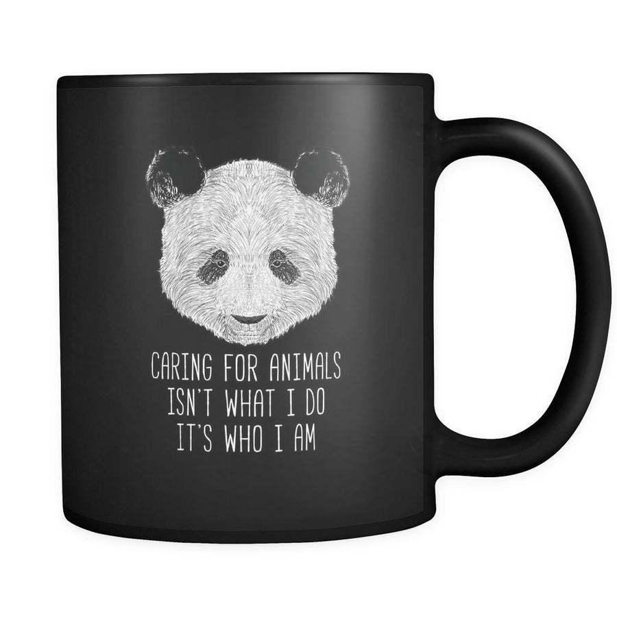 Animal Rescue Caring for animals isn't what I do it's who I am 11oz Black Mug