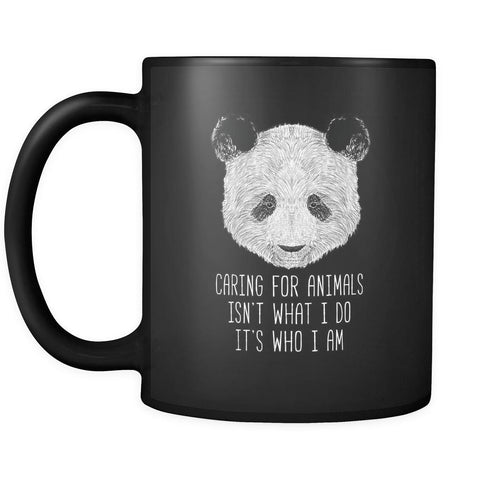 Animal Rescue Caring for animals isn't what I do it's who I am 11oz Black Mug-Drinkware-Teelime | shirts-hoodies-mugs