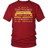 Architect Shirt - I'm a tattooed architect, just like a normal architect, except much cooler - Profession Gift-T-shirt-Teelime | shirts-hoodies-mugs