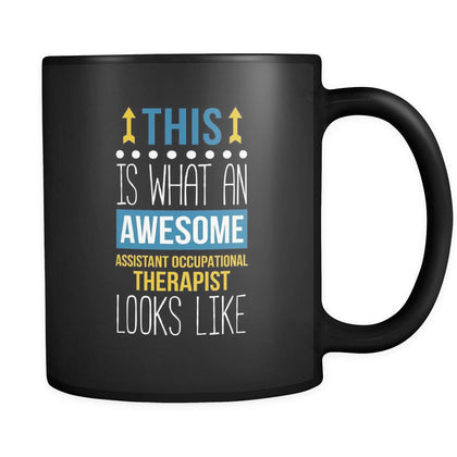 Assistant occupational therapist This is what an awesome assistant occupational therapist looks like 11oz Black Mug-Drinkware-Teelime | shirts-hoodies-mugs