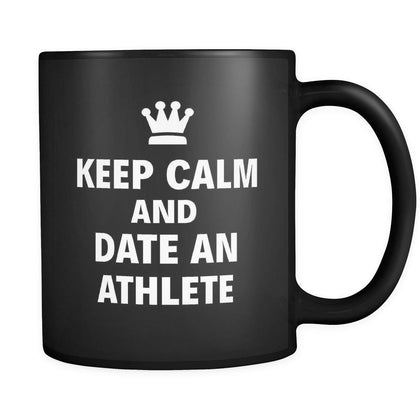 "Athlete Keep Calm And Date An ""Athlete"" 11oz Black Mug-Drinkware-Teelime 