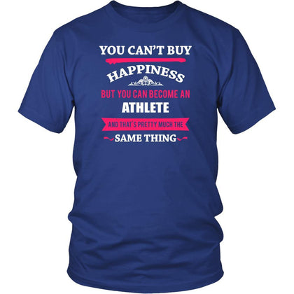 Athlete- You can't buy happiness but you can become an Athlete and that's pretty much the same thing- Profession Shirt-T-shirt-Teelime | shirts-hoodies-mugs