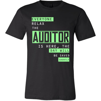 Auditor Shirt - Everyone relax the Auditor is here, the day will be save shortly - Profession Gift-T-shirt-Teelime | shirts-hoodies-mugs