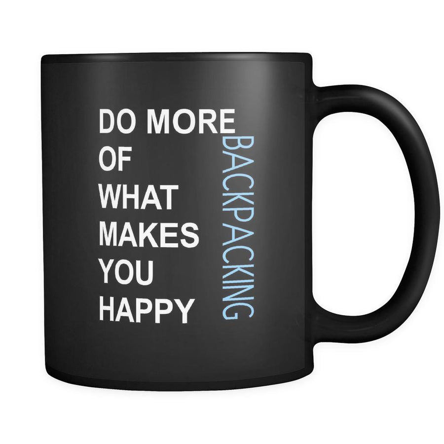 Backpacking Cup- Do more of what makes you happy Backpacking Hobby Gift, 11 oz Black Mug