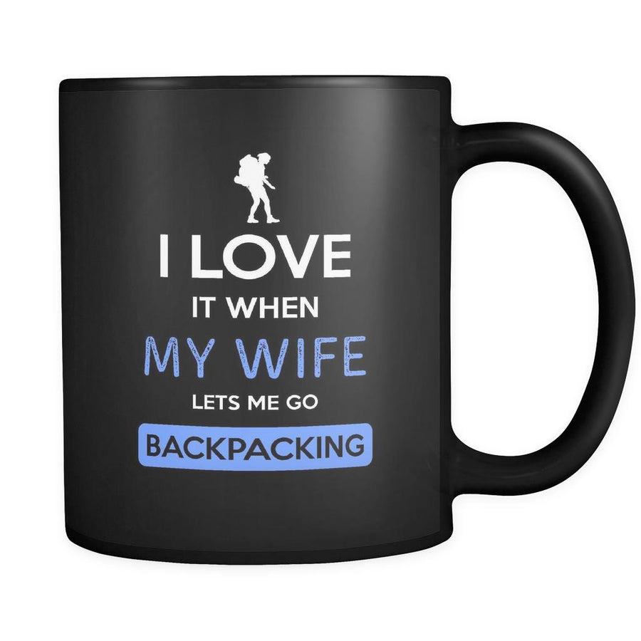 Backpacking - I love it when my wife lets me go Backpacking - 11oz Black Mug-Drinkware-Teelime | shirts-hoodies-mugs