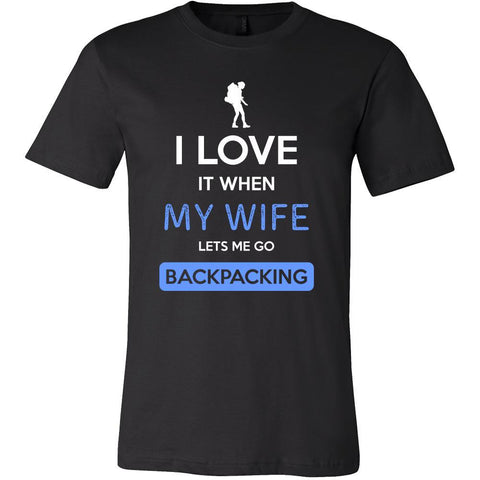 Backpacking Shirt - I love it when my wife lets me go Backpacking - Hobby Gift-T-shirt-Teelime | shirts-hoodies-mugs