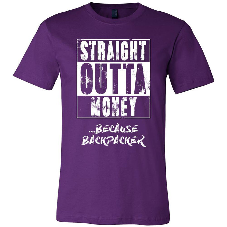 Backpacking Shirt - Straight outta money ...because Backpacking- Hobby Gift
