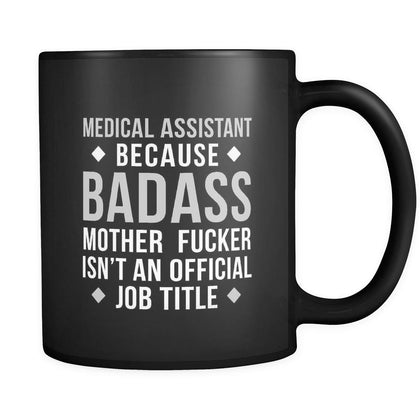 Badass Medical assistant mug - Medical assistant coffee mug Medical assistant coffee cup (11oz) Black-Drinkware-Teelime | shirts-hoodies-mugs