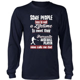 Baseball Shirt - Some people have to wait a lifetime to meet their favorite Baseball player mine calls me dad- Sport father-T-shirt-Teelime | shirts-hoodies-mugs