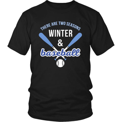 Baseball T Shirt - There are two seasons Winter & Baseball-T-shirt-Teelime | shirts-hoodies-mugs