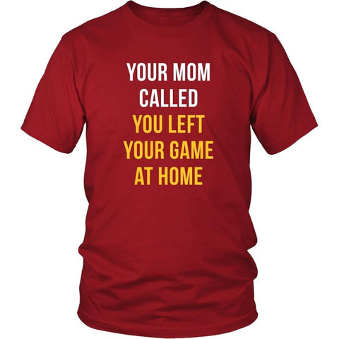 Baseball T Shirt - Your mom called you left your game at home-T-shirt-Teelime | shirts-hoodies-mugs