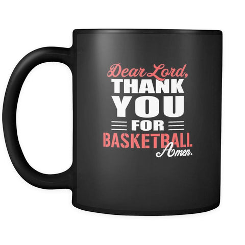 Basketball Dear Lord, thank you for Basketball Amen. 11oz Black Mug-Drinkware-Teelime | shirts-hoodies-mugs