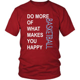 Basketball Shirt - Do more of what makes you happy Basketball- Sport Gift-T-shirt-Teelime | shirts-hoodies-mugs