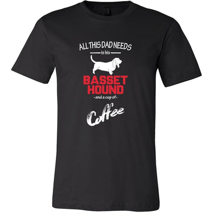 Basset hound Dog Lover Shirt - All this Dad needs is his Basset hound and a cup of coffee Father Gift-T-shirt-Teelime | shirts-hoodies-mugs