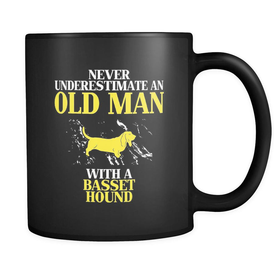Basset hound Never underestimate an old man with a Basset hound 11oz Black Mug