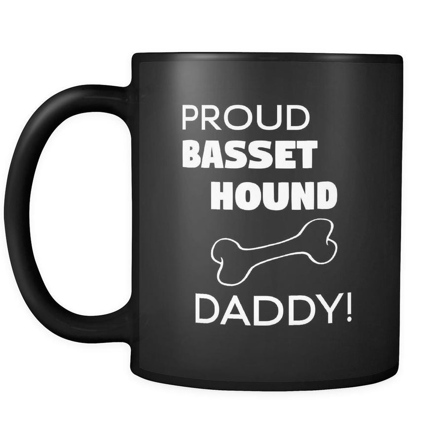 Basset hound Proud Basset hound Daddy 11oz Black Mug-Drinkware-Teelime | shirts-hoodies-mugs