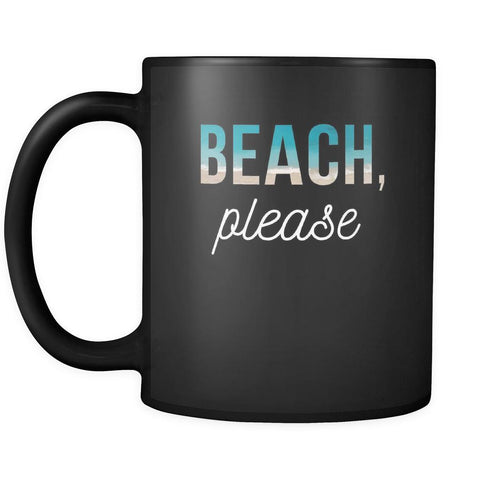 Beach Beach, please 11oz Black Mug-Drinkware-Teelime | shirts-hoodies-mugs