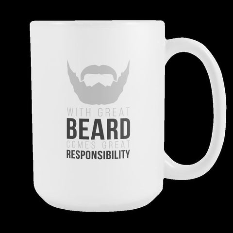 Beard mug / coffee cup - Great Beard Responsibility - funny mug gift 15 oz-Drinkware-Teelime | shirts-hoodies-mugs