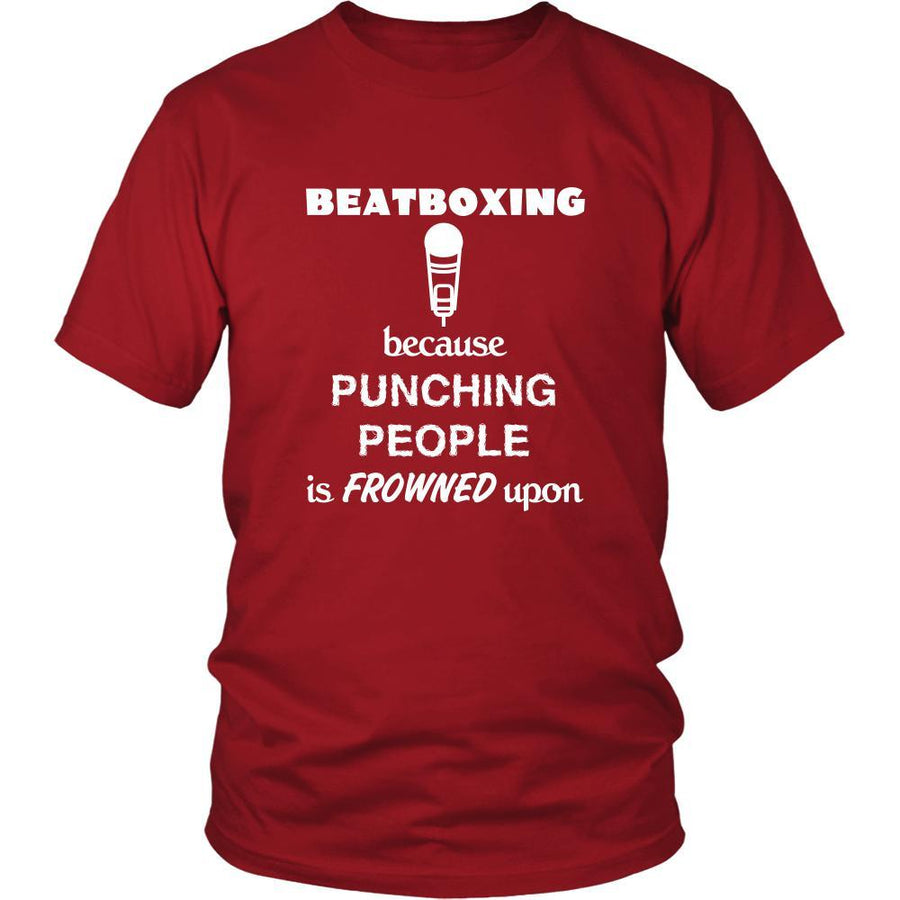 Beatboxing - Beatboxing Because punching people is frowned upon - Music Hobby Shirt-T-shirt-Teelime | shirts-hoodies-mugs