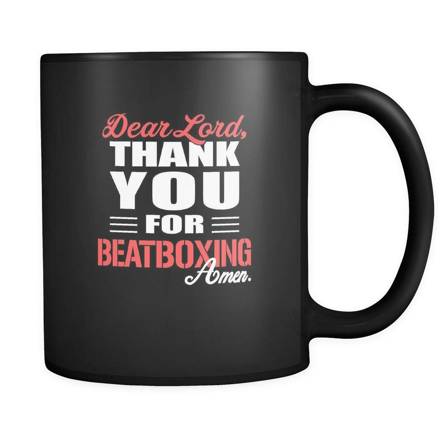 Beatboxing Dear Lord, thank you for Beatboxing Amen. 11oz Black Mug-Drinkware-Teelime | shirts-hoodies-mugs