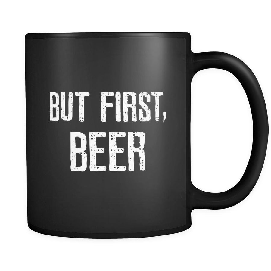 Beer But First, Beer 11oz Black Mug-Drinkware-Teelime | shirts-hoodies-mugs