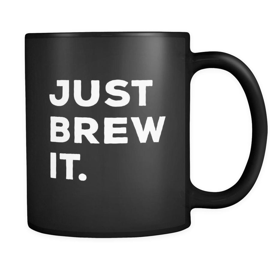 Beer Just Brew It 11oz Black Mug-Drinkware-Teelime | shirts-hoodies-mugs