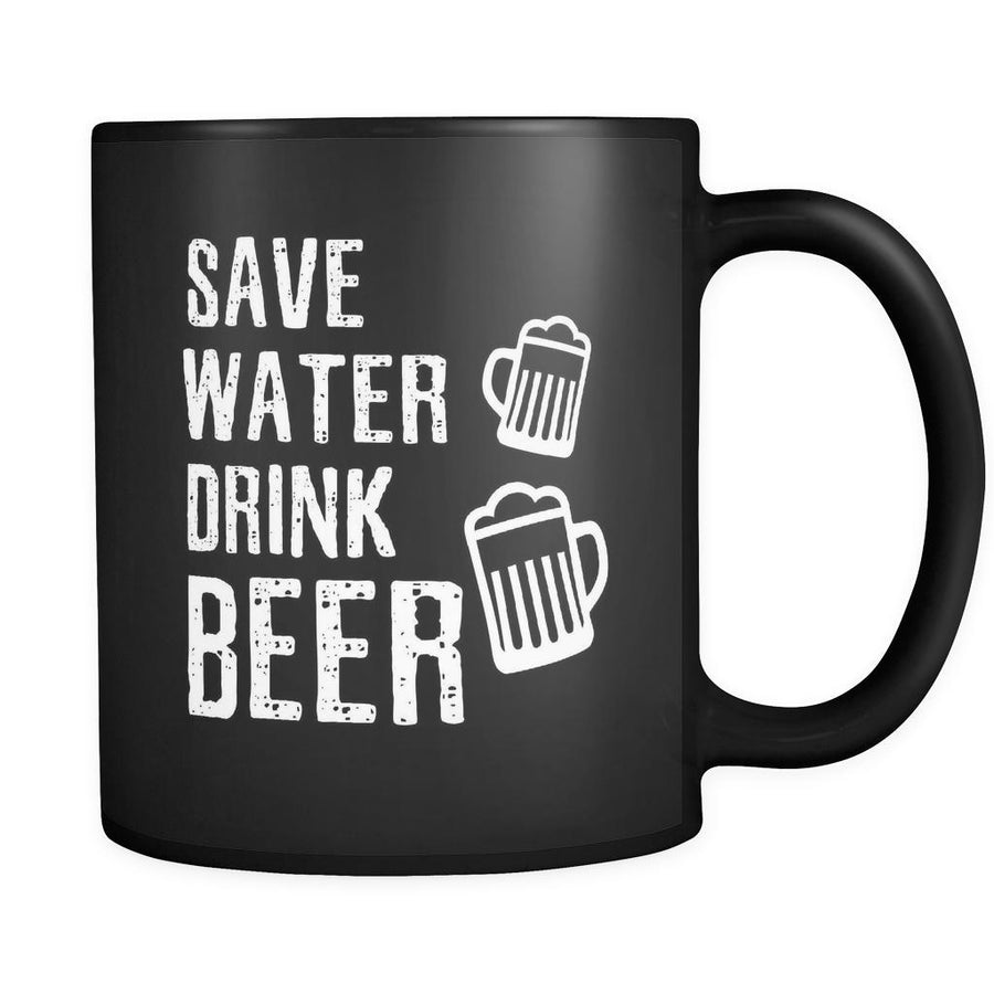 Beer Save Water Drink Beer 11oz Black Mug-Drinkware-Teelime | shirts-hoodies-mugs