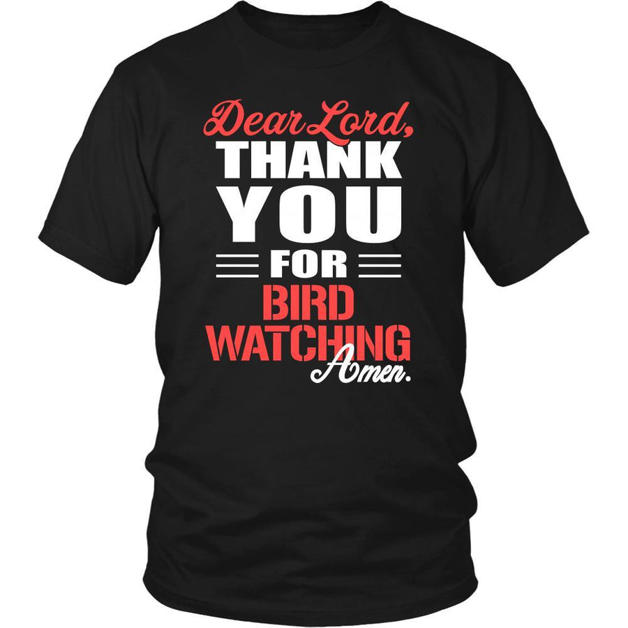 Bird watching Shirt - Dear Lord, thank you for Bird watching Amen- Hobby