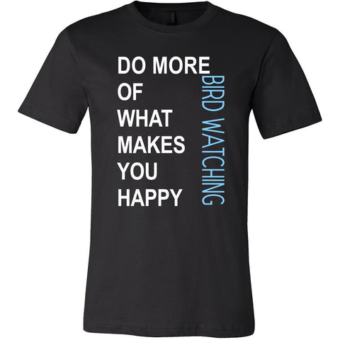 Bird watching Shirt - Do more of what makes you happy Bird watching- Hobby Gift-T-shirt-Teelime | shirts-hoodies-mugs