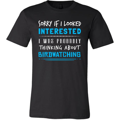 Birdwatching Shirt - Sorry If I Looked Interested, I think about Birdwatching - Hobby Gift-T-shirt-Teelime | shirts-hoodies-mugs