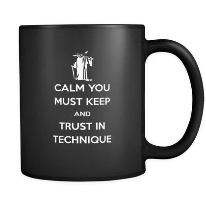 BJJ Calm you must keep and trust in technique 11oz Black Mug-Drinkware-Teelime | shirts-hoodies-mugs