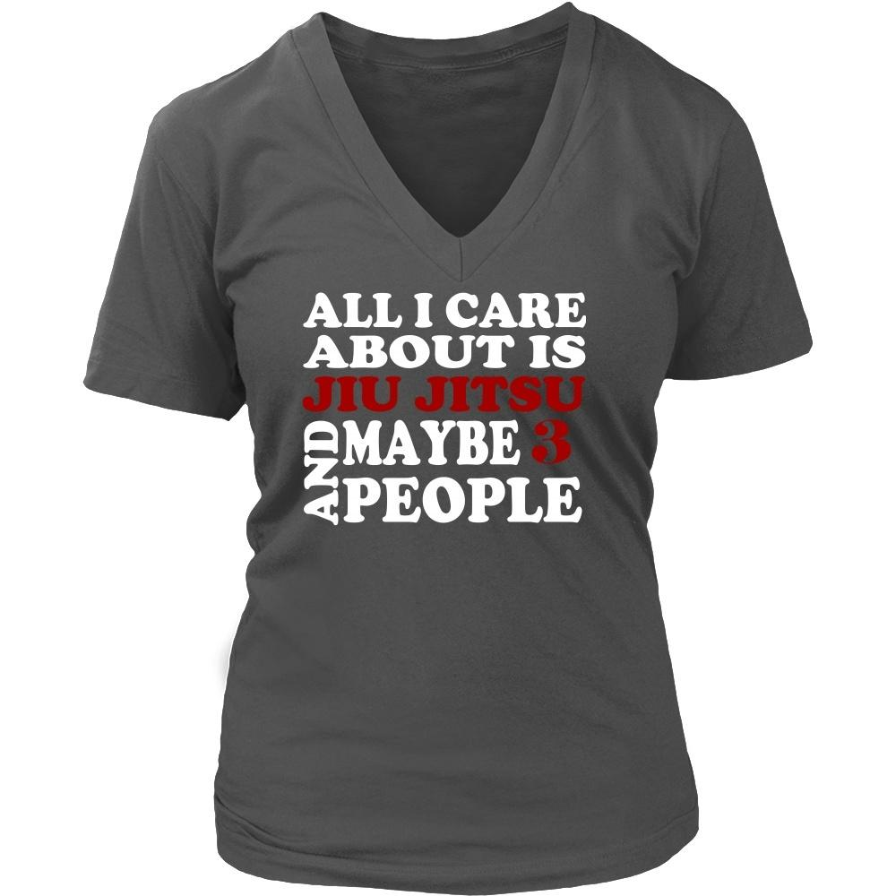 554761177 BJJ T Shirt - All I care about is Jiu Jitsu and maybe 3 people-