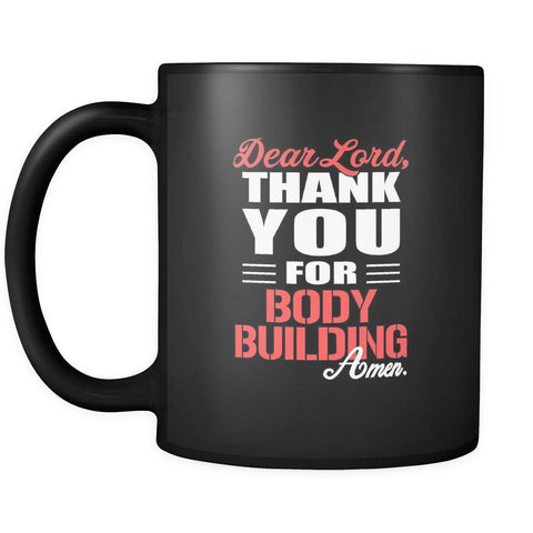 Body Building Dear Lord, thank you for Body Building Amen. 11oz Black Mug-Drinkware-Teelime | shirts-hoodies-mugs