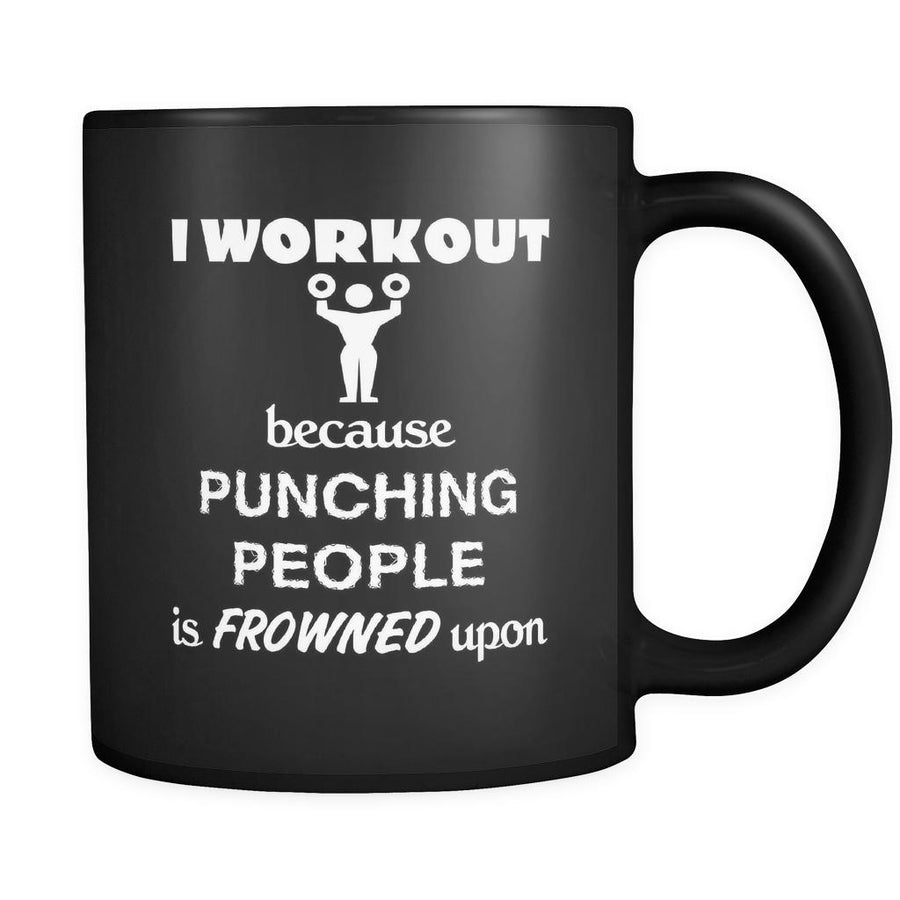 Body Building - I workout Because punching people is frowned upon - 11oz Black Mug-Drinkware-Teelime | shirts-hoodies-mugs