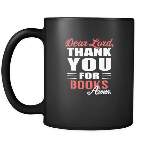 Book Dear Lord, thank you for Books Amen. 11oz Black Mug-Drinkware-Teelime | shirts-hoodies-mugs
