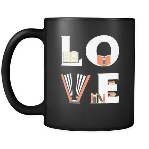 Book / Librarian / Reading - LOVE Book / Librarian / Reading - 11oz Black Mug-Drinkware-Teelime | shirts-hoodies-mugs