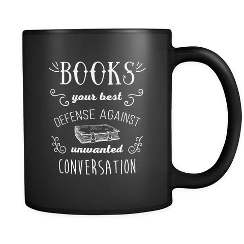 Book Mug - Books your best defence against unwanted conversations - Books Coffee Mug, Cup (11oz) Black-Drinkware-Teelime | shirts-hoodies-mugs